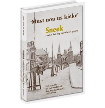Must nou us kieke - Sneek