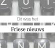 Dit was het Friese nieuws