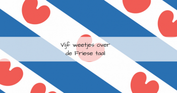 Vijf weetjes over de Friese taal