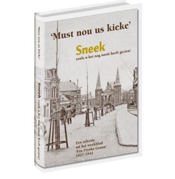 """""""Must nou us kieke"""" Sneek"""