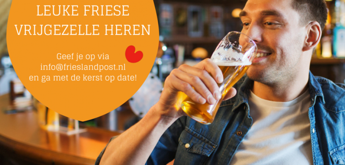 Gezocht vrijgezellen voor Friesland Post Kerst Dating