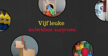 Vijf leuke sinterklaas surprises