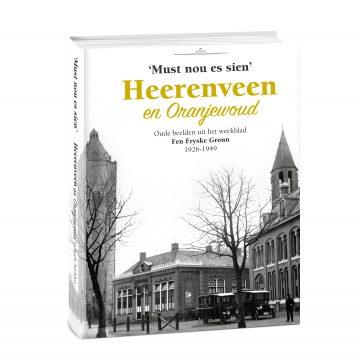 """""""Must nou es sien"""" Heerenveen en Oranjewoud"""
