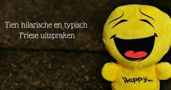 Tien hilarische en typisch Friese uitspraken