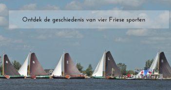 Ontdek de geschiedenis van vier Friese sporten