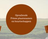 Opvallende Friese plaatsnamen en buurtschappen