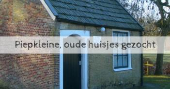 Piepkleine, oude huisjes gezocht (1)