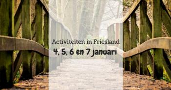 Wat te doen in Friesland op 4, 5 ,6 en 7 januari?