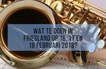 Wat te doen in Friesland op 16, 17 en 18 februari 2018?