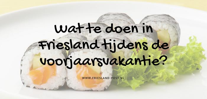 Wat te doen in Friesland tijdens de voorjaarsvakantie 2018?