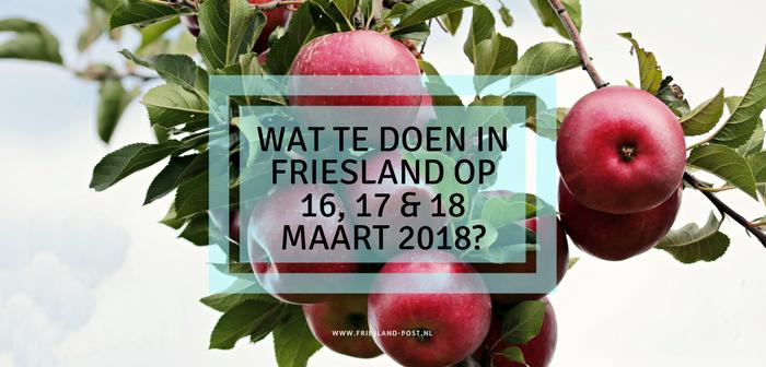 wat te doen in Friesland op 16, 17 en 18 maart 2018?