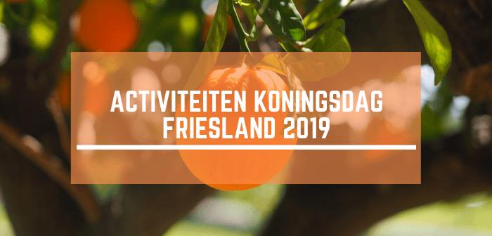Vijf leuke activiteiten in Friesland op Koningsdag