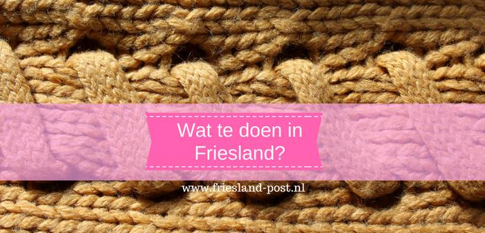 Wat te doen in Friesland op 27, 28 en 29 april 2018?
