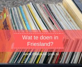 Wat te doen in Friesland op 20, 21 en 22 april 2018?
