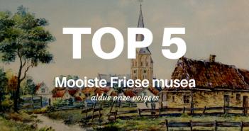 Dit is jullie top 5 mooiste Friese museum