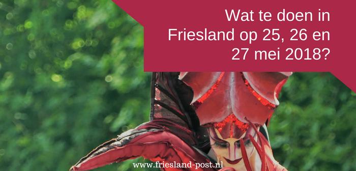 Wat te doen in Friesland op 25, 26 en 27 mei 2018?
