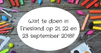 Wat te doen in Friesland op 21, 22 en 23 september 2018?