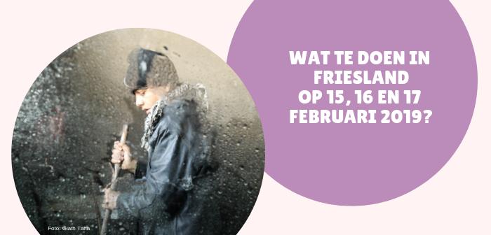 Wat te doen in Friesland op 15, 16 en 17 februari 2019?