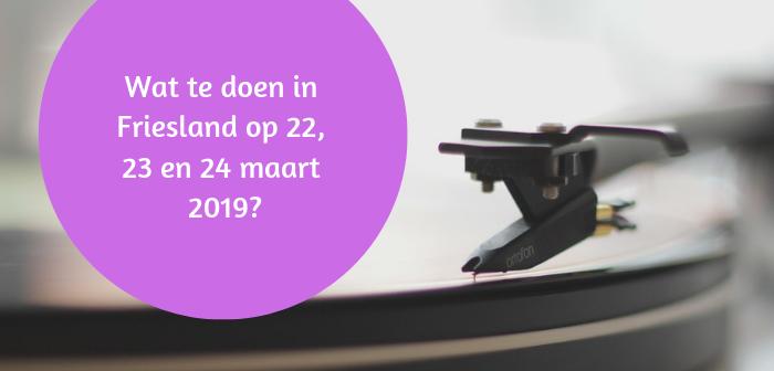 Wat te doen in Friesland op 22, 23 en 24 maart 2019?