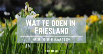 Wat te doen in Friesland op 29, 30 en 31 maart 2019?
