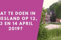 Wat te doen in Friesland op 12, 13 en 14 april 2019?