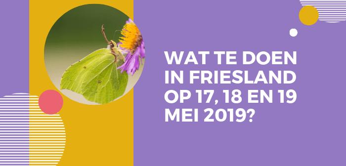 Wat te doen in Friesland op 17, 18 en 19 mei 2019?