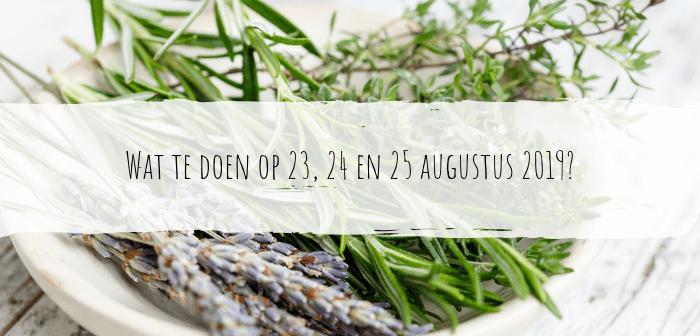 Wat te doen op 23, 24 en 25 augustus 2019?