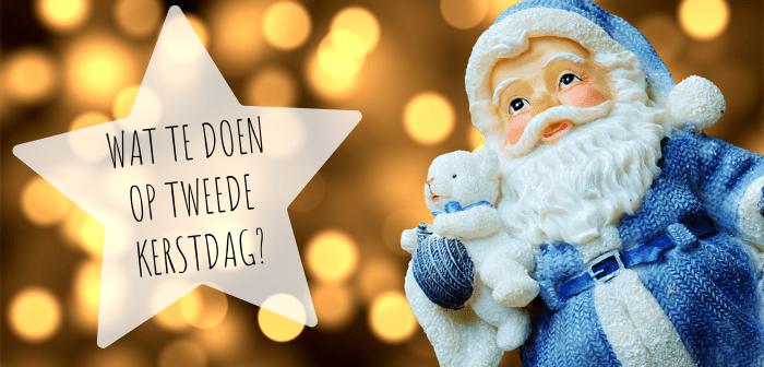 Wat te doen op Tweede Kerstdag?